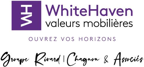 Rivard | Chagnon & Associés, WhiteHaven valeurs mobilières